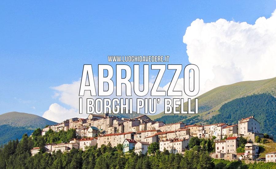 Borghi più belli in Abruzzo da vedere e da visitare